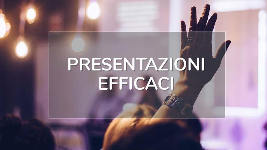 Come creare presentazioni efficaci