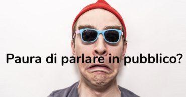 Public speaking: paura di parlare in pubblico?