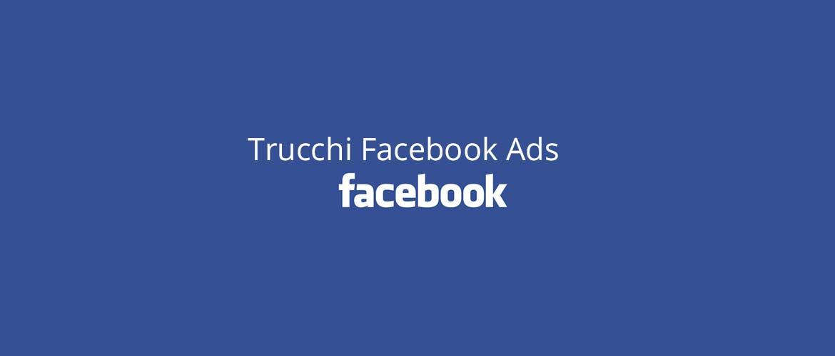 trucchi facebook ads